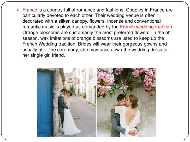  France is a country full of romance and fashions. Couples in France are  particularly devoted to each other. Their weddi...
