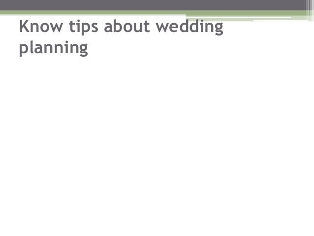 Know tips about weddingplanning