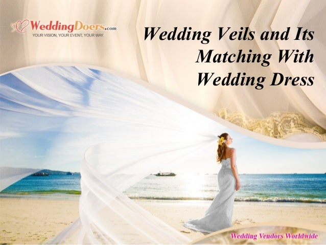 Wedding Veils and Its Matching With Wedding Dress