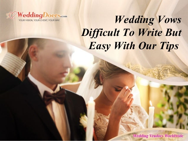 Wedding Vows Difficult To Write But Easy With Our Tips