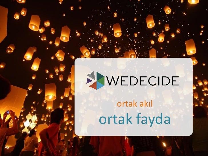 ortak akılortak fayda        © WeDecide 2011. All Rights Reserved
