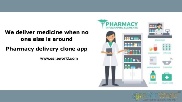 We deliver medicine when no one else is around Pharmacy delivery clone app www.esiteworld.com