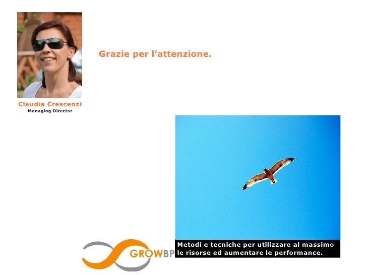 Grazie per l'attenzione.Claudia Crescenzi  Managing Director                                      Metodi e tecniche per ut...