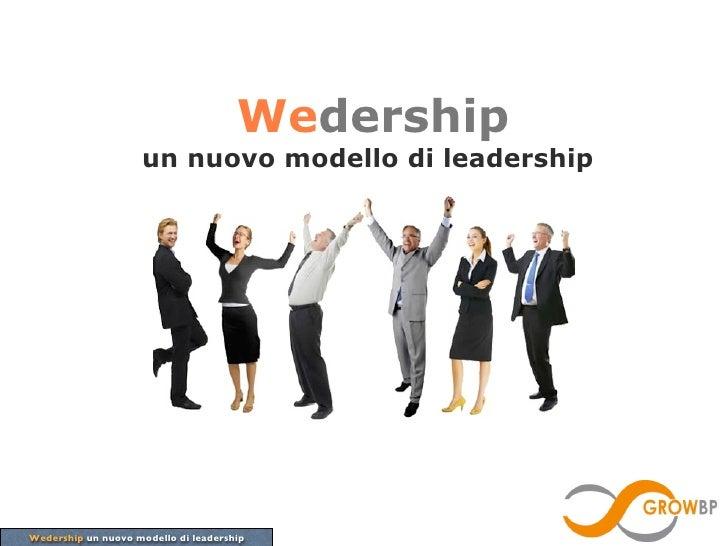 Wedership                    un nuovo modello di leadershipWedership un nuovo modello di leadership