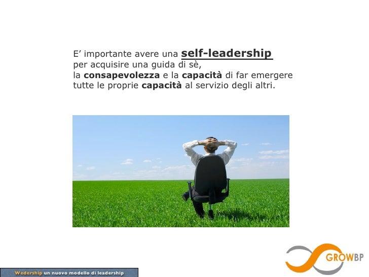 E' importante avere una self-leadership                     per acquisire una guida di sè,                     la consapev...