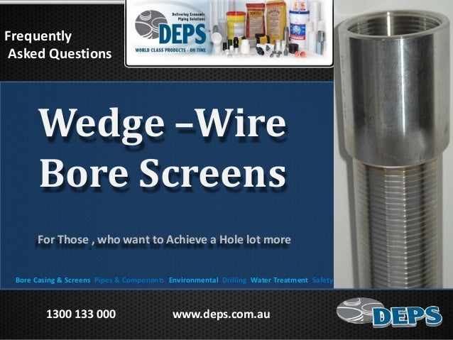 For Those , who want to Achieve a Hole lot more Frequently Asked Questions Bore Casing & Screens Pipes & Components Enviro...