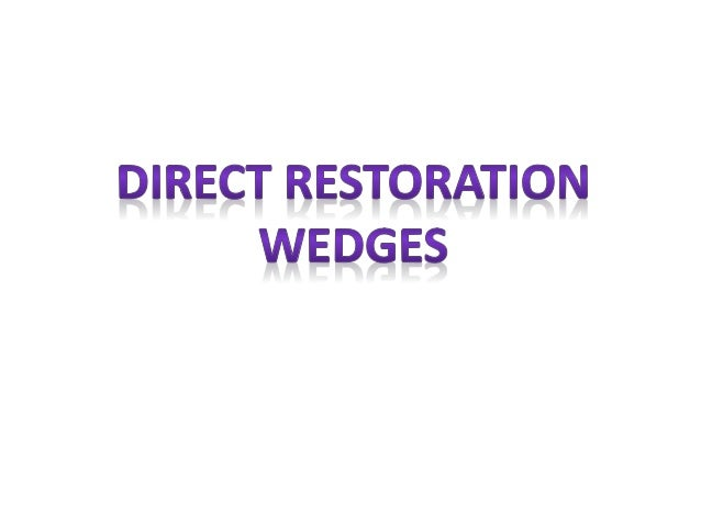 Wedging is an essential part of restorative dentistry: their main use is for adapting a matrix band to the proximal part o...