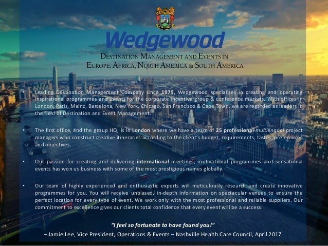 • Leading Destination Management Company since 1979, Wedgewood specialises in creating and operating inspirational program...