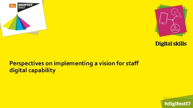 Perspectives on implementing a vision for staff digital capability