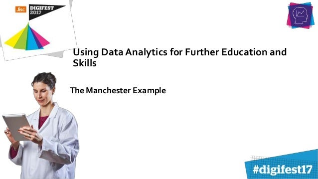 Using Data Analytics for Further Education and Skills The Manchester Example