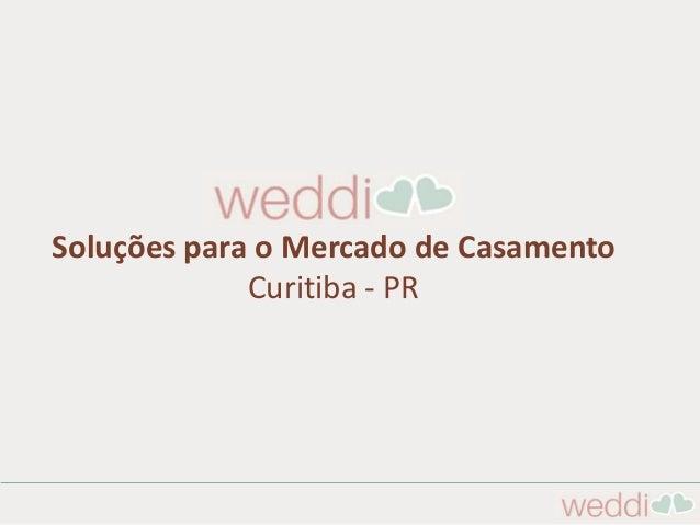 Soluções para o Mercado de Casamento Curitiba - PR