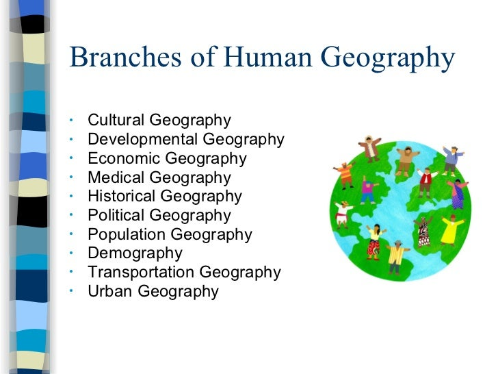 branches of georaphy Branches of geography by prof a balasubramanian, university of mysore geography is a basic subject for all human beings to learn it is an essential academic field for all walks of life by definition, geography is the study of locational and spatial variation in both physical and human phenomena on earth.