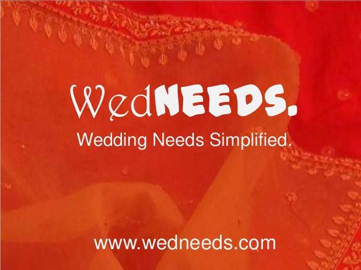 Wedneeds.Wedding Needs Simplified.  www.wedneeds.com