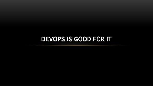 DevOps isn't just IT. It's the practice of IT.