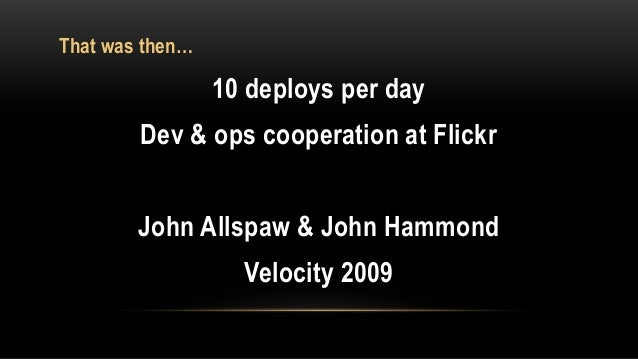 HIGH PERFORMING DEVOPS TEAMS  More agile  30x  More frequent  deployments  2014 PuppetLabs State of DevOps Survey  8000x  ...
