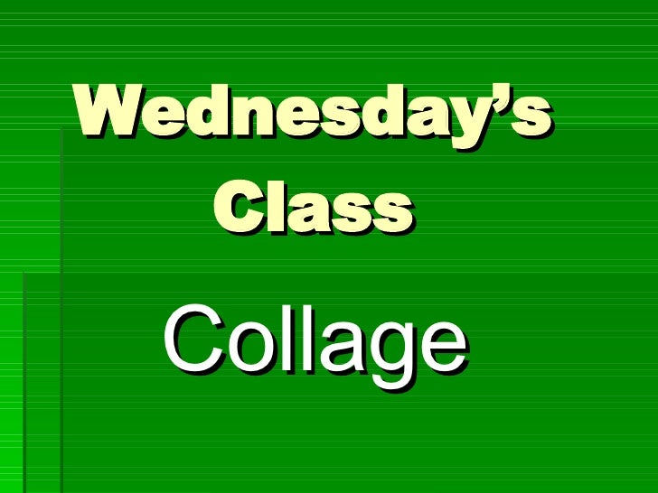 Wednesday's Class Collage