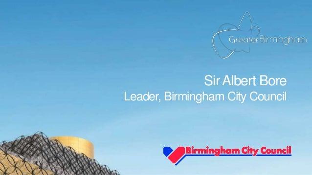 Sir Albert Bore Leader, Birmingham City Council
