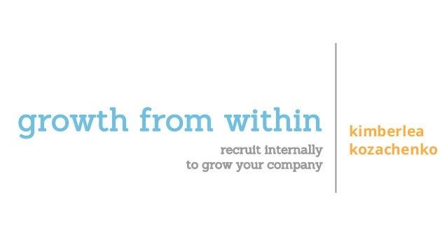 growth from within kimberlea kozachenkorecruit internally to grow your company