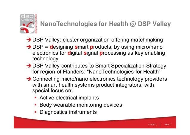 NanoTechnologies for Health @ DSP ValleyDSP Valley: cluster organization offering matchmakingDSP = designing smart produ...
