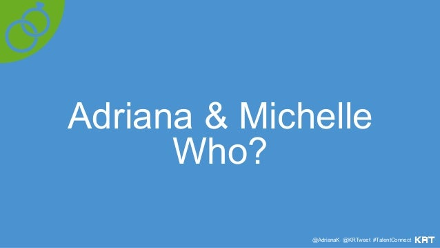 MichelleAdriana Rio @AdrianaK @KRTweet #TalentConnect Vegas
