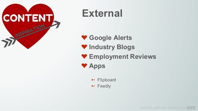 @AdrianaK @KRTweet #TalentConnect ❤Intranet ❤Yammer ❤Email Alias Internal ➵ Content@YourCompany.com Any Employee Can S...