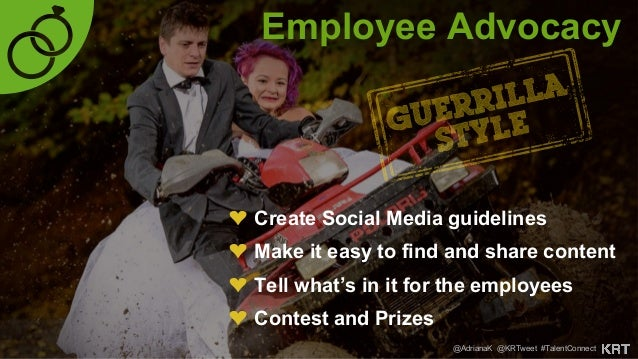 Employee Advocacy ❤ Create Social Media guidelines ❤ Use an Advocacy tool ❤ Get Leadership onboard ✽ Vendors can help ...