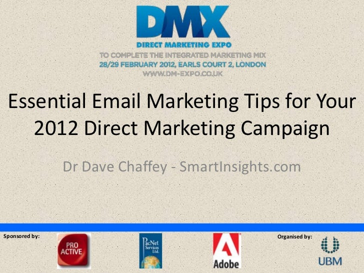 Essential Email Marketing Tips for Your    2012 Direct Marketing Campaign                Dr Dave Chaffey - SmartInsights.c...