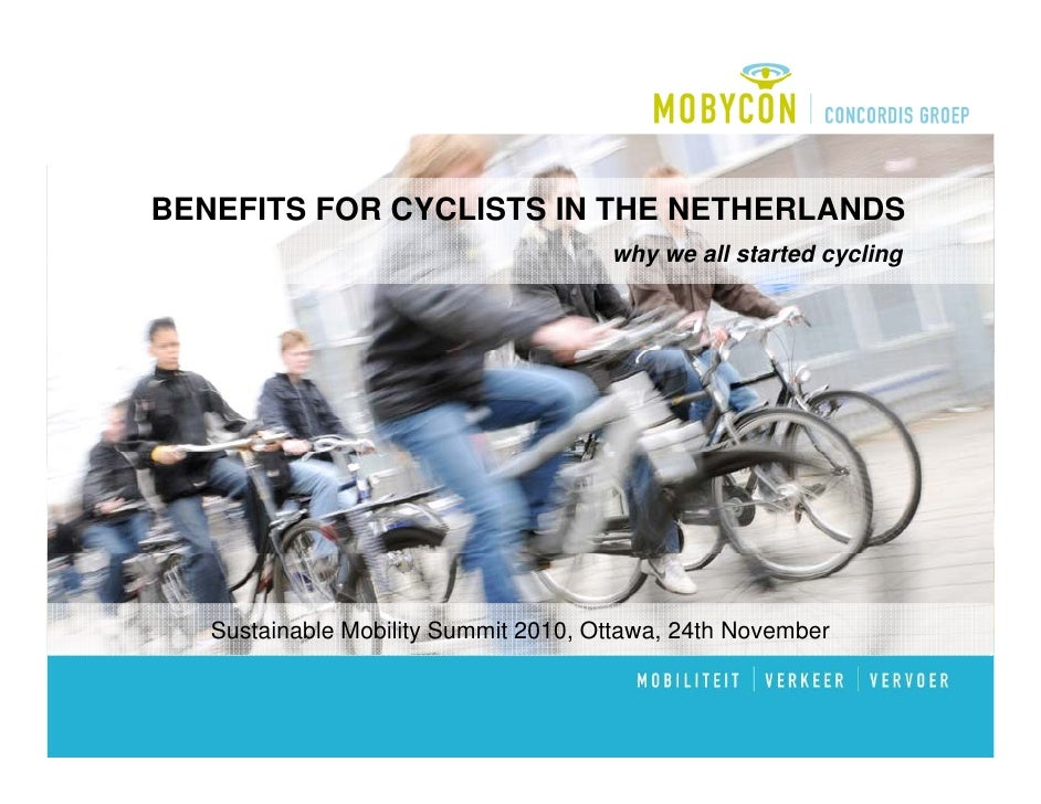 BENEFITS FOR CYCLISTS IN THE NETHERLANDS                                      why we all started cycling   Sustainable Mob...