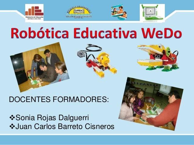 DOCENTES FORMADORES: Sonia Rojas Dalguerri Juan Carlos Barreto Cisneros