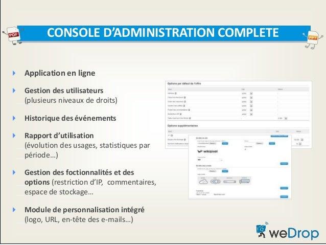  Application en ligne  Gestion des utilisateurs __(plusieurs niveaux de droits)  Historique des événements  Rapport d'...