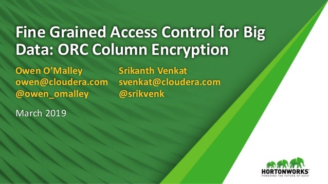 Protect your Private Data in your Hadoop Clusters with ORC