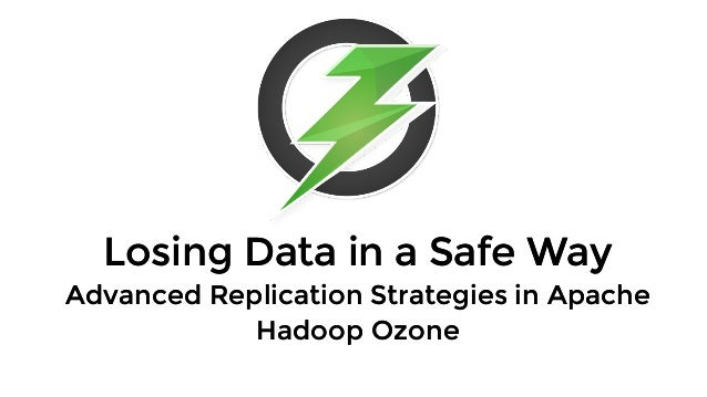 Losing Data in a Safe WayLosing Data in a Safe Way Advanced Replication Strategies in ApacheAdvanced Replication Strategie...