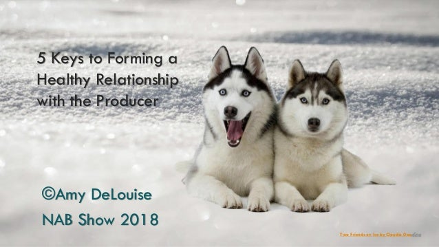 5 Keys to Forming a Healthy Relationship with the Producer ©Amy DeLouise NAB Show 2018 Two Friends on Ice by Claudia Dea
