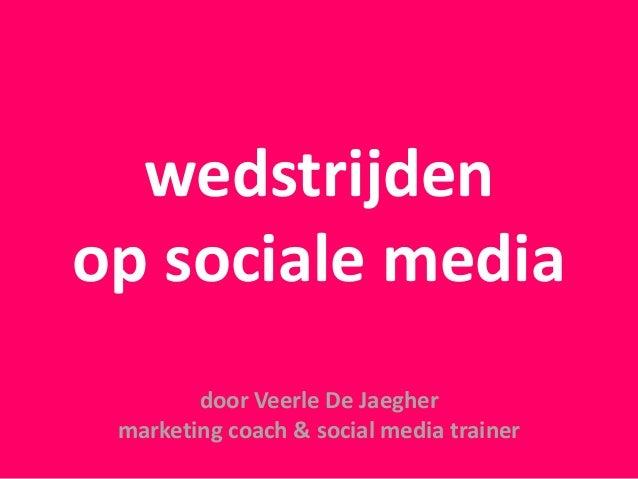 wedstrijden op sociale media door Veerle De Jaegher marketing coach & social media trainer