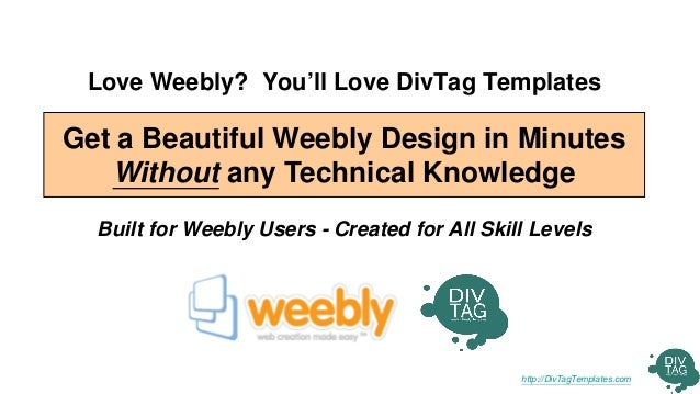 Love Weebly? You'll Love DivTag TemplatesGet a Beautiful Weebly Design in Minutes   Without any Technical Knowledge  Built...