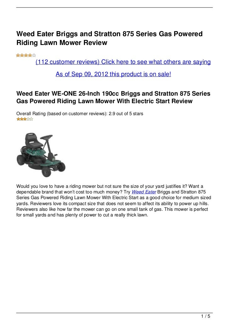 Weed Eater Briggs and Stratton 875 Series Gas PoweredRiding Lawn Mower Review         (112 customer reviews) Click here to...