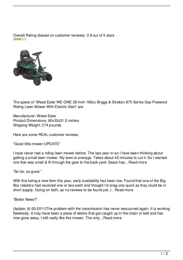 Overall Rating (based on customer reviews): 2.8 out of 5 starsThe specs of 'Weed Eater WE-ONE 26-Inch 190cc Briggs & Strat...