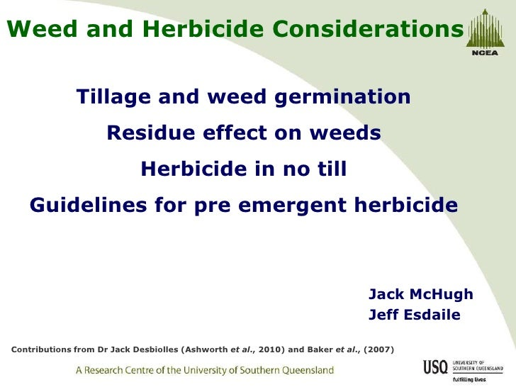 Weed and Herbicide Considerations<br />Tillage and weed germinationResidue effect on weeds<br />Herbicide in no till<br />...
