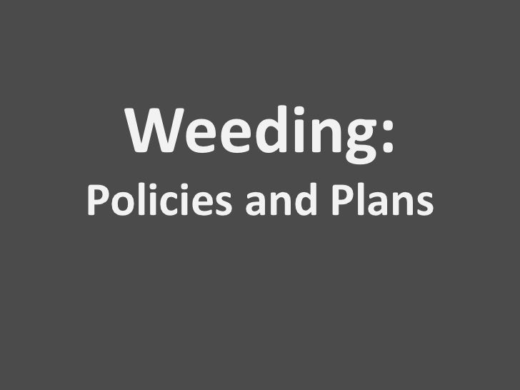Weeding:Policies and Plans<br />