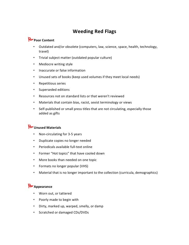 Weeding Red Flags Poor Content   •   Outdated and/or obsolete (computers, law, science, space, health, technology,       ...