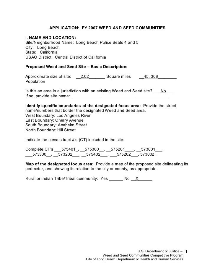 APPLICATION: FY 2007 WEED AND SEED COMMUNITIESI. NAME AND LOCATION:Site/Neighborhood Name: Long Beach Police Beats 4 and 5...
