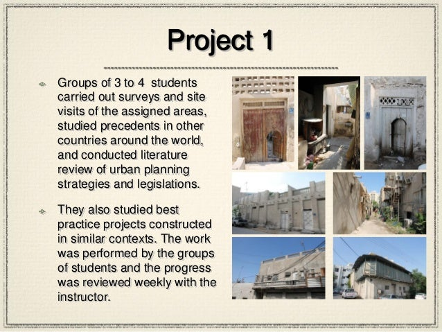 Project 1 Groups of 3 to 4 students carried out surveys and site visits of the assigned areas, studied precedents in other...