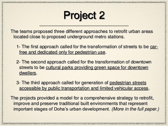 Project 2 The teams proposed three different approaches to retrofit urban areas located close to proposed underground metr...