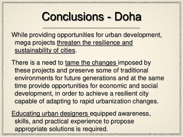 Conclusions - Doha While providing opportunities for urban development, mega projects threaten the resilience and sustaina...