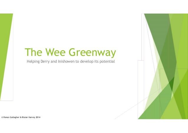 The Wee Greenway Helping Derry and Inishowen to develop its potential © Ronan Gallagher & Blaise Harvey 2014