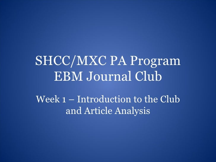 SHCC/MXC PA Program EBM Journal Club Week 1 – Introduction to the Club and Article Analysis
