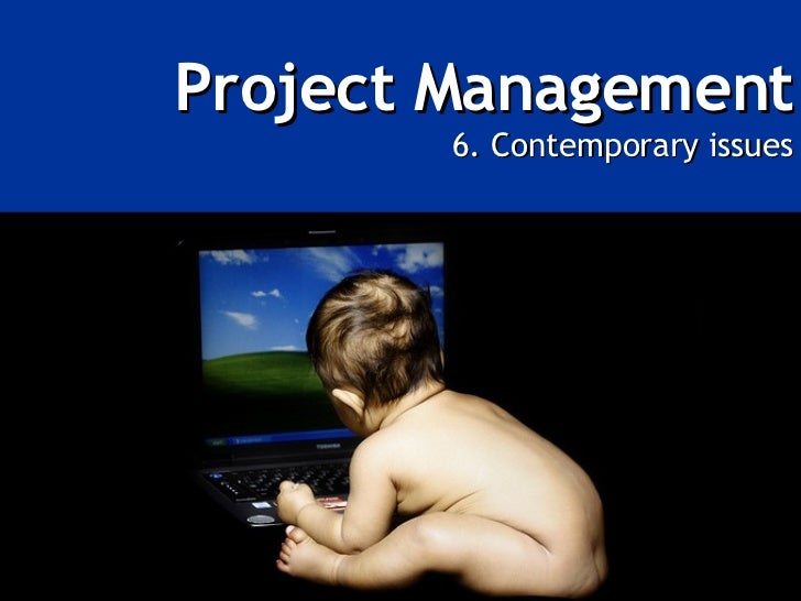 Project Management 6. Contemporary issues
