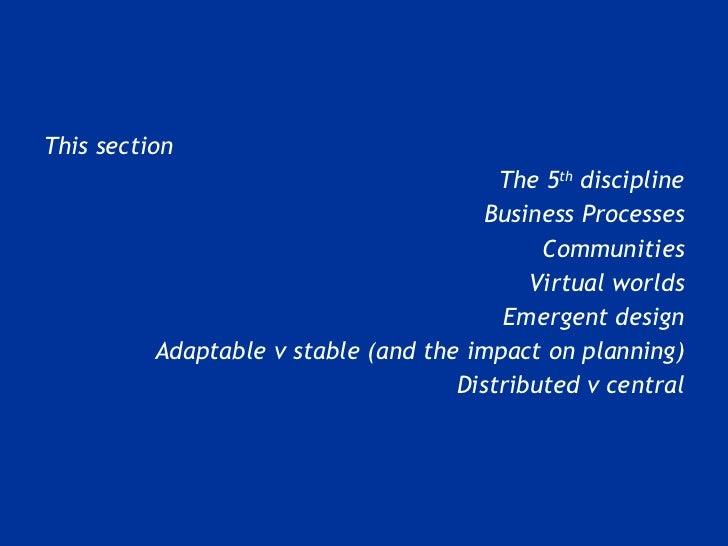 <ul><li>This section </li></ul><ul><li>The 5 th  discipline </li></ul><ul><li>Business Processes </li></ul><ul><li>Communi...