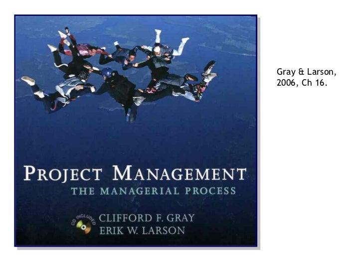 <ul><li>Gray & Larson, 2006, Ch 16. </li></ul>