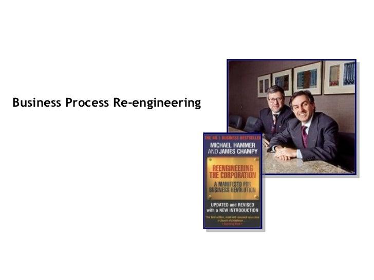 <ul><li>Business Process Re-engineering </li></ul>